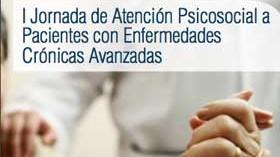 I Jornada de Atención Psicosocial a Pacientes con Enfermedades Crónicas Avanzadas