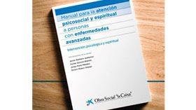 Manual para la atención psicosocial y espiritual a personas con enfermedades avanzadas