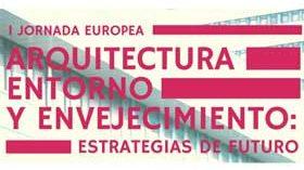 Pamplona acoge la I Jornada Europea Arquitectura, Entorno y Envejecimiento