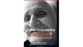 Un libro que aborda la violencia oculta en el trato a personas mayores