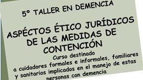 El V Taller en Demencia de la SNGG analiza los aspectos ético-jurídicos de las medidas de contención