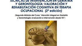 Curso Técnicas de Intervención en Geriatría y Gerontología: Valoración y Rehabilitación Cognitiva en Terapia Ocupacional