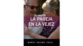Un libro con recomendaciones para disfrutar más y mejor de la vejez en pareja