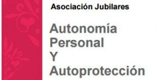 La Asociación Jubilares programa unas charlas-coloquio sobre Autonomía Personal y Autoprotección