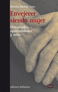 geriatricarea Envejecer Siendo Mujer Mónica Ramos Toro