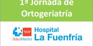 I Jornada de Ortogeriatría del Hospital La Fuenfría