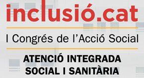 Inclusió.cat, foro de encuentro para los agentes del Sistema Catalán de Servicios Sociales