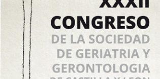 XXXII Congreso de la Sociedad Castellano Leonesa de Geriatría y Gerontología