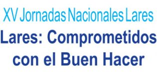 Las XV Jornadas Nacionales Lares analizan Buenas Experiencias en los ámbitos de atención y gestión