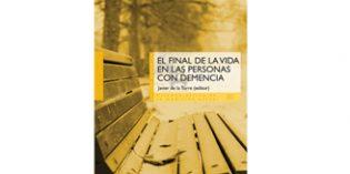 Un libro para afrontar el final de la vida de las personas que sufren demencia