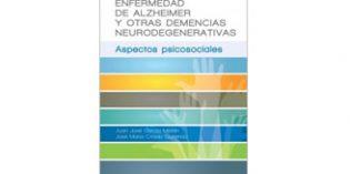 Un libro que aborda los aspectos psicosociales de la Enfermedad de Alzheimer y otras demencias