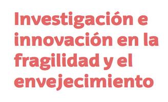 geriatricarea investigación innovación fragilidad envejecimiento UPV