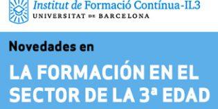 Nueva edición de Másters y Postgrados especializados en atención a personas mayores y con dependencia de IL3-UB
