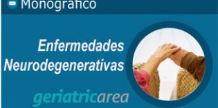 Monográfico Especial Geriatricarea: Enfermedades Neurodegenerativas