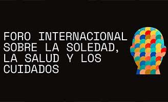 Madrid acoge el Foro Internacional sobre la soledad, la salud y los cuidados