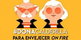 En marcha la campaña #DonaCalderilla para lograr fondos para un envejecimiento activo