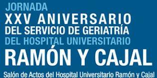 Jornada XXV Aniversario del Servicio de Geriatría del Hospital Universitario Ramón y Cajal