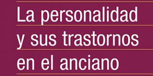 XIII Curso de Actualización en Psicogeriatría: La Personalidad y sus trastornos en el anciano