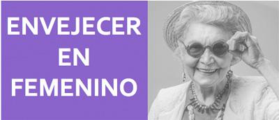 geriatricarea envejecer en femenino
