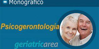 Monográfico Especial Geriatricarea: Psicogerontología