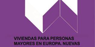 Un libro de Fundación Pilares analiza las nuevas tendencias en viviendas para personas mayores