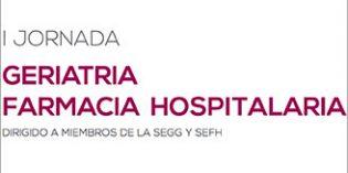 I Jornada de Geriatría y Farmacia Hospitalaria de SEGG y SEFH