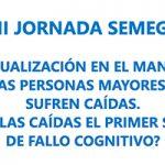 En la II Jornada SEMEG se analizará la interacción entre caídas y cognición
