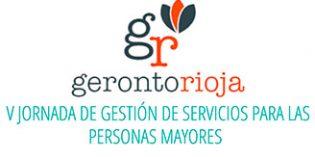Gerontorioja organiza las V Jornadas de Gestión de Servicios para las Personas Mayores