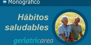 Monográfico Geriatricarea: Hábitos saludables